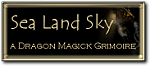 [Sea Land Sky : a dragon magick grimoire]